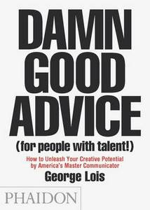 Damn Good Advice For People With Talent