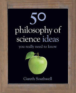 50 Philosophy Of Science Ideas You Need To Know