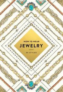 How to Wear Jewelry: 55 Styles