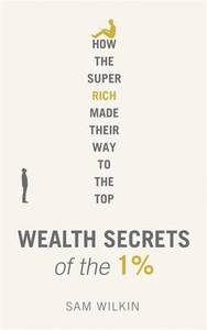 Wealth Secrets of the 1%: The Truth About Money