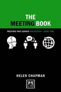 The Meeting Book: 50 Practical Tips for How to Have an Effective Meeting