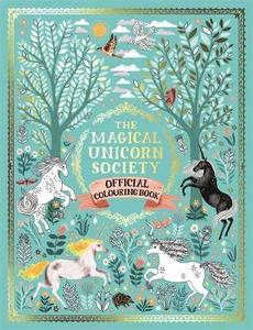 The Magical Unicorn Society Official Colouring Book