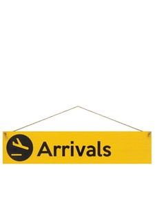 I Want It Now Arrivals Wooden Location Sign