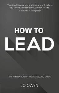 How To Lead The Definitive Guide To Effective Leadership