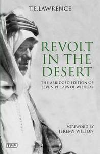 Revolt in the Desert: The Abridged Edition of 'seven Pillars of Wisdom'