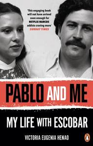 Pablo And Me My Life With Escobar