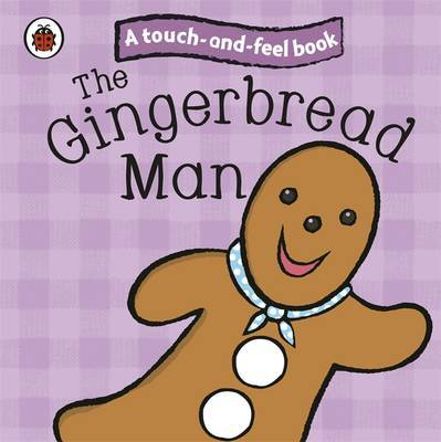 The Gingerbread Man: Ladybird Touch and Feel Fairy Tales
