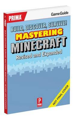 Build, Discover, Survive! Mastering Minecraft