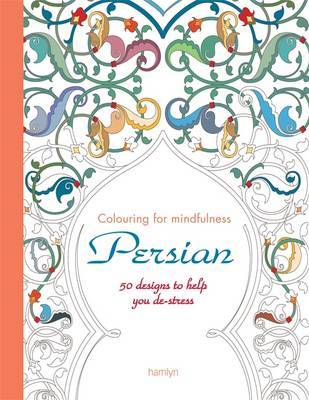 Persian: 50 Designs to Help You De-Stress