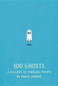 100 Ghost A Gallery Of Harmless Haunts