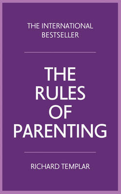 The Rules of Parenting: A Personal Code for Bringing Up Happy, Confident Children