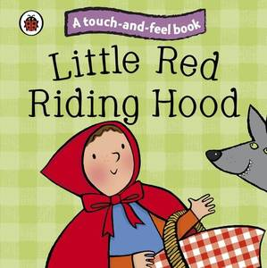 Touch & Feel Fairy Tales Little Red Riding Hood