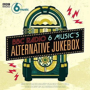 BBC 6 MUSIC'S ALTERNATIVE JUKEBOX