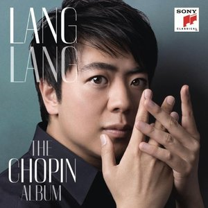 LANG LANG: THE CHOPIN ALBUM (GER)