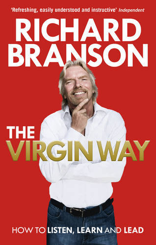 The Virgin Way: How to Listen, Learn, Laugh and Lead