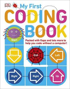 My First Coding Book: Packed with Flaps and Lots More to Help you Code without a Computer!