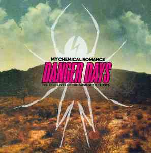DANGER DAYS: TRUE LIVES OF THE FABULOUS KILLJOYS