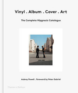 Vinyl . Album . Cover . Art: The Complete Hipgnosis Catalogue.