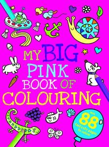 My Big Pink Book Of Colouring