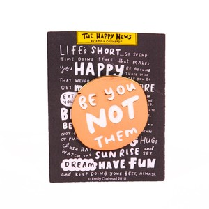 The Happy News Be You Not Them Enamel Pin Badge