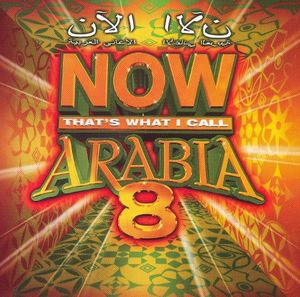 NOW THAT'S WHAT I CALL ARABIA 8