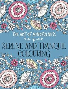 Art Of Mindfulness Serene And Tranquil Colouring