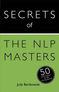 Secrets Of The Nlp Masters 50 Strategies To Be Exceptional Teach Yourself