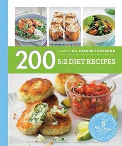 200 5:2 Diet Recipes: Hamlyn All Colour Cookbook