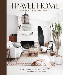 Travel Home:Design With A Global Spirit: Design With A Global Spirit