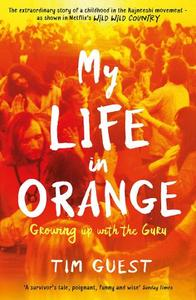 My Life in Orange Growing Up with the Guru
