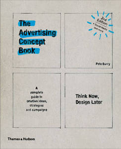 The Advertising Concept Book: Think Now