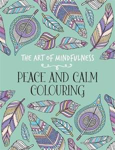 Art Of Mindfulness Peace And Calm Colouring