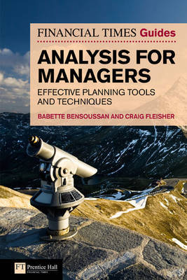 The FT Guide to Analysis for Managers: Effective Planning Tools and Techniques