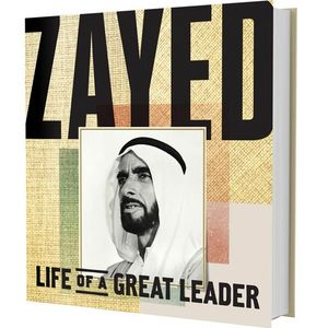 Zayed Life of A Great Leader