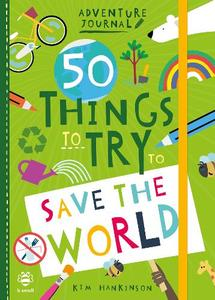 50 Things To Try To Save The World