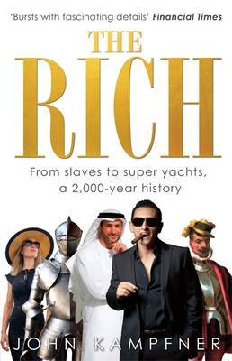 The Rich: From Slaves to Super-Yachts: A 2,000-Year History
