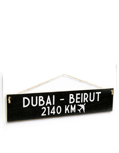 I Want It Now Dubai-Beirut Wooden Sign