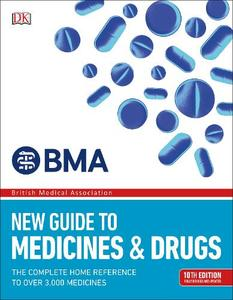 Drugs: The Complete Home Reference to over 2,500 Medicines