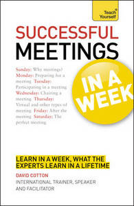 Successful Meetings in a Week: Teach Yourself