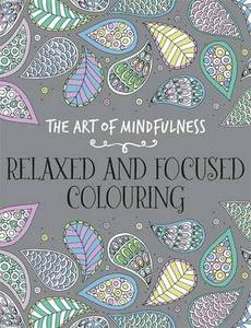 Art Of Mindfulness Relaxed And Focused Colouring