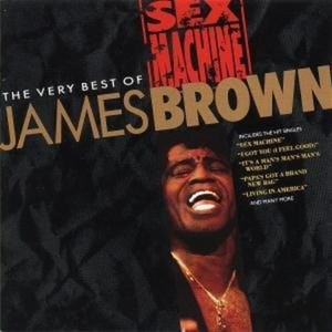 SEX MACHINE: THE VERY BEST OF JAMES BROWN (DIG)
