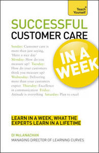 Teach Yourself Customer Care In A Week