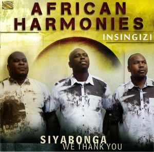 African Harmonies: Siyabonga - We Thank You