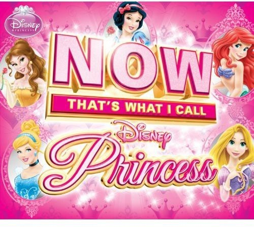 NOW THAT'S WHAT I CALL DISNEY PRINCESS (UK)