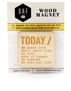 Oh Hello Friend Today Wood Magnet