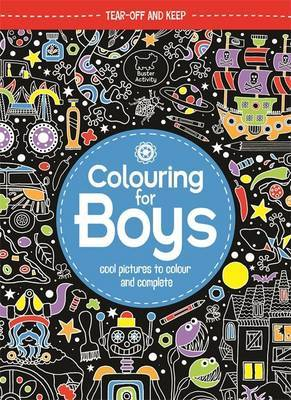 Colouring for Boys: Cool Pictures to Colour and Complete