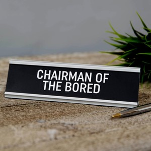 Harvey Makin Chairman of the Bored Desk Plaque
