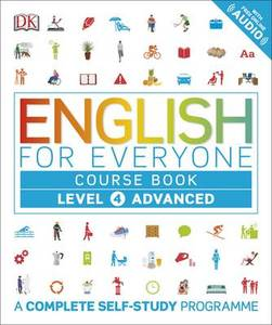 English for Everyone Course Book: A Complete Self-Study Programme: Level 4 : Advanced