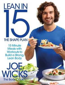 Lean in 15: the Shape Plan: 15 Minute Meals with Workouts to Build a Strong, Lean Body