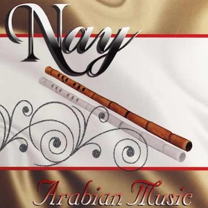 Nay Arabian Music - Arabic Music